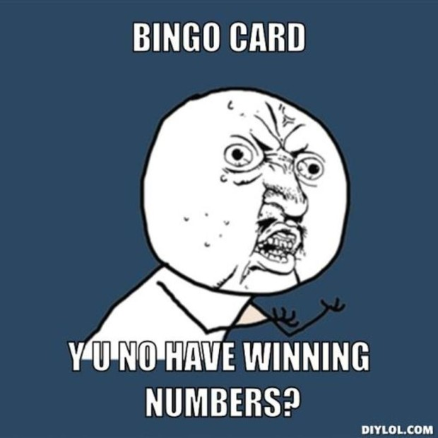Y U no have winning numbers? meme